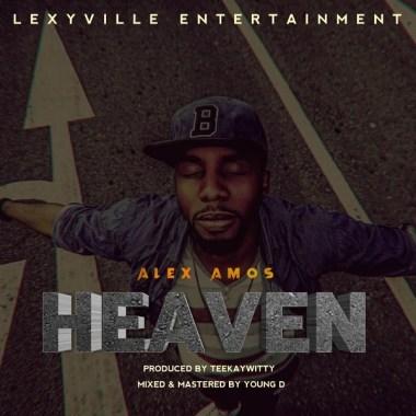 DOWNLOAD MP3: Heaven – Alex Amos