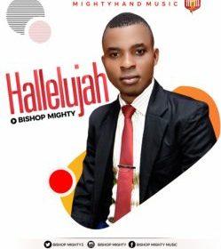 DOWNLOAD MP3: Bishop Mighty – Hallelujah