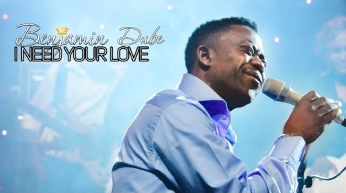 DOWNLOAD MP3: Benjamin Dube – I Need Your Love