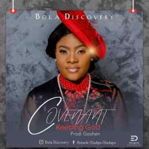 DOWNLOAD MP3: Bola Discovery – Covenant keeping God