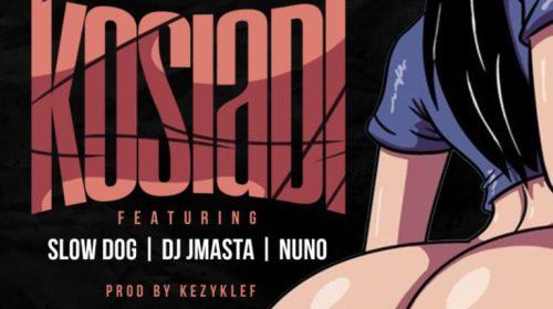 DOWNLOAD MP3: Fizyboy ft. Dj JMasta, Slowdog, Nunu – Kosiadi