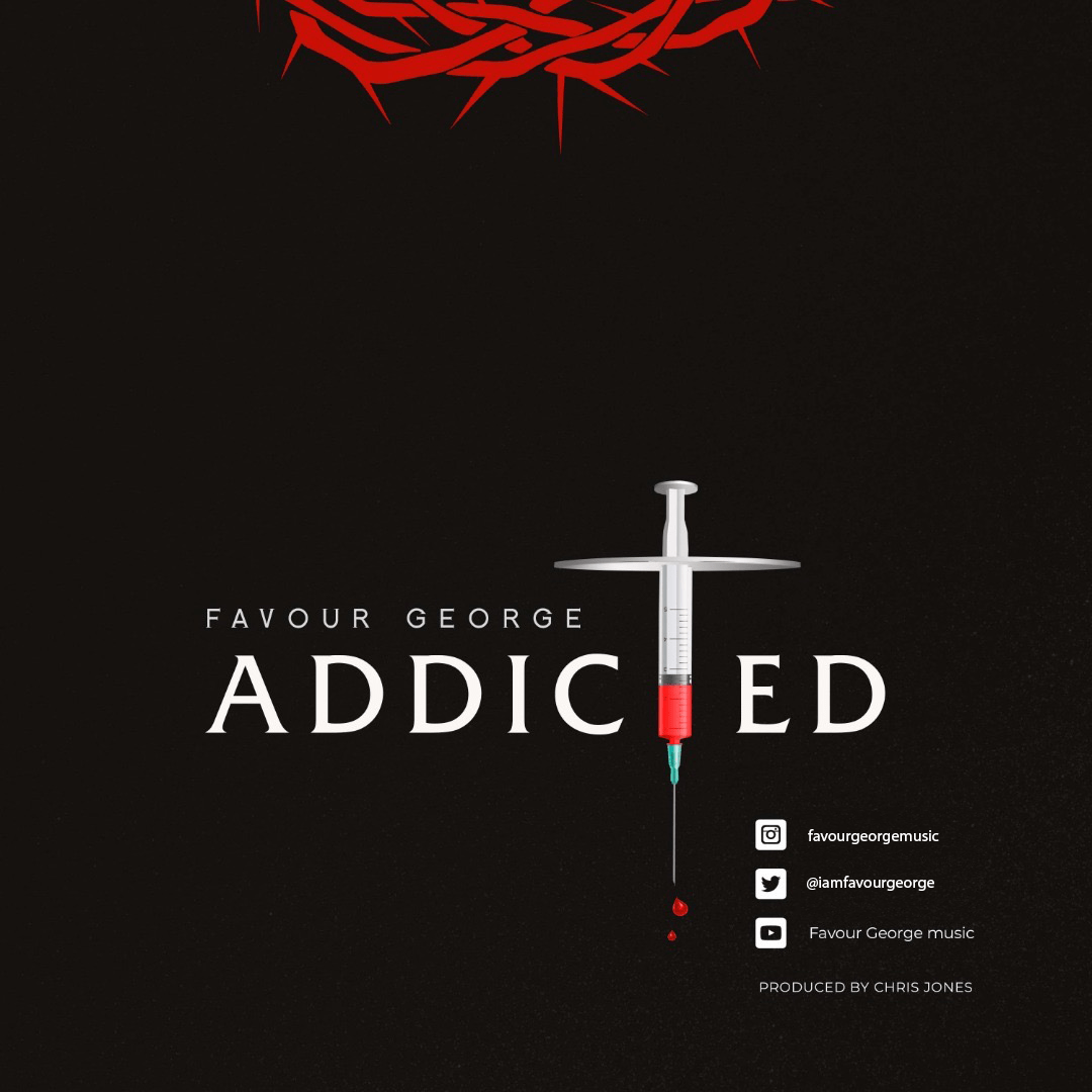 DOWNLOAD MP3: Favour George – Addicted