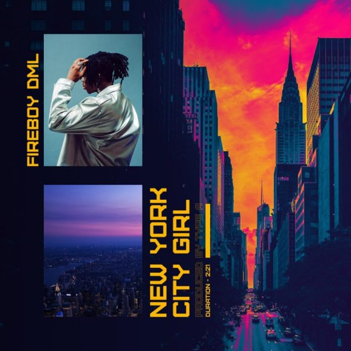 DOWNLOAD MP3: Fireboy DML – New York City Girl