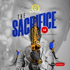 DOWNLOAD MP3: Fransax – The Sacrifice