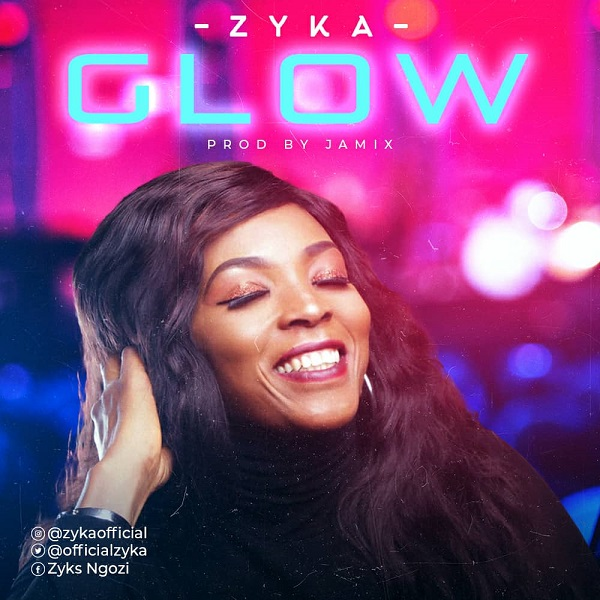 DOWNLOAD MP3: Glow – Zyka