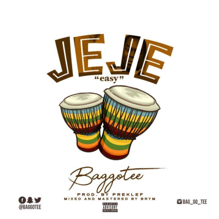 DOWNLOAD MP3: Baggotee – Jeje (Easy)