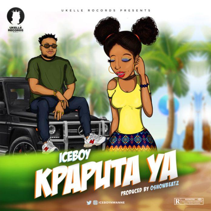 DOWNLOAD MP3: Ice Boy – Kpaputa Ya