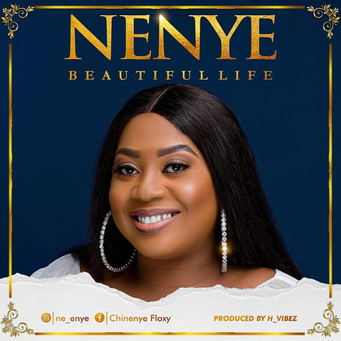 DOWNLOAD MP3: Nenye – Beautiful Life