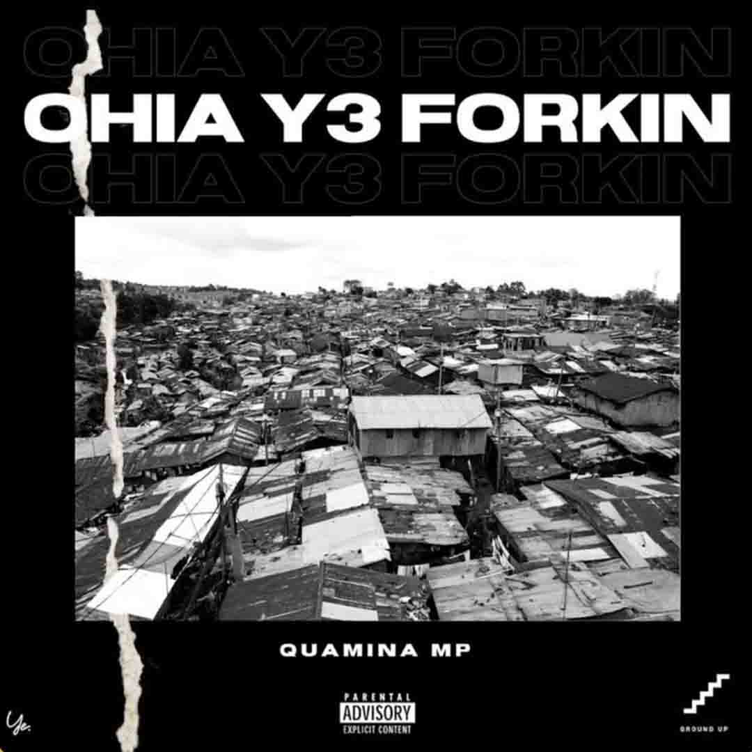DOWNLOAD MP3: Quamina Mp – Ohia Y3 Forkin
