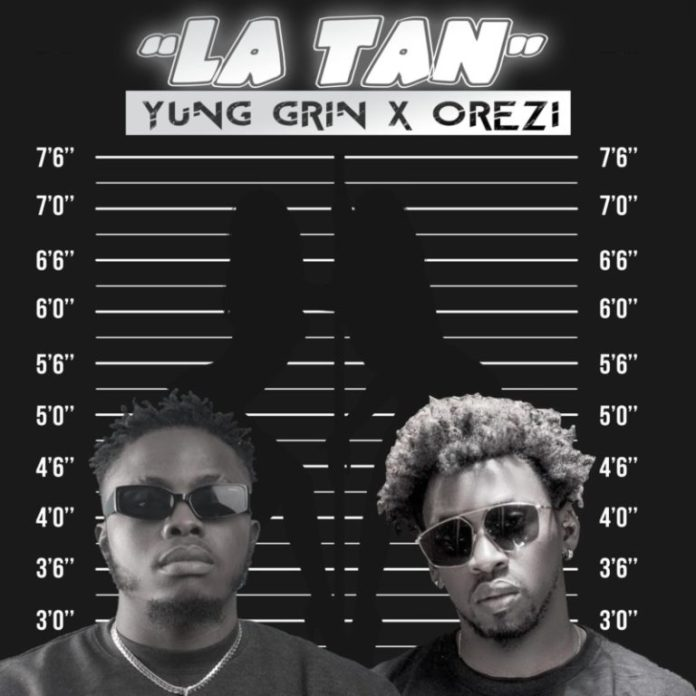DOWNLOAD MP3: Yung Grin ft. Orezi – LA TAN