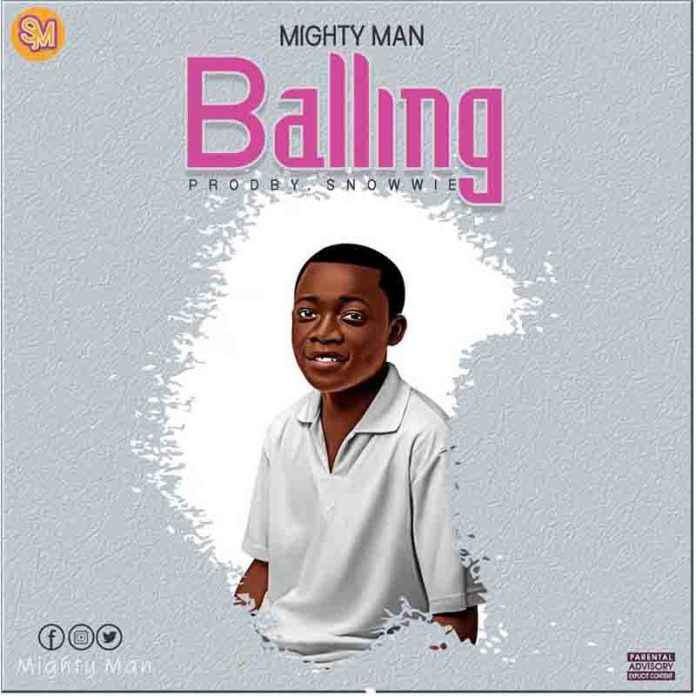 DOWNLOAD MP3: Mighty Man - Balling