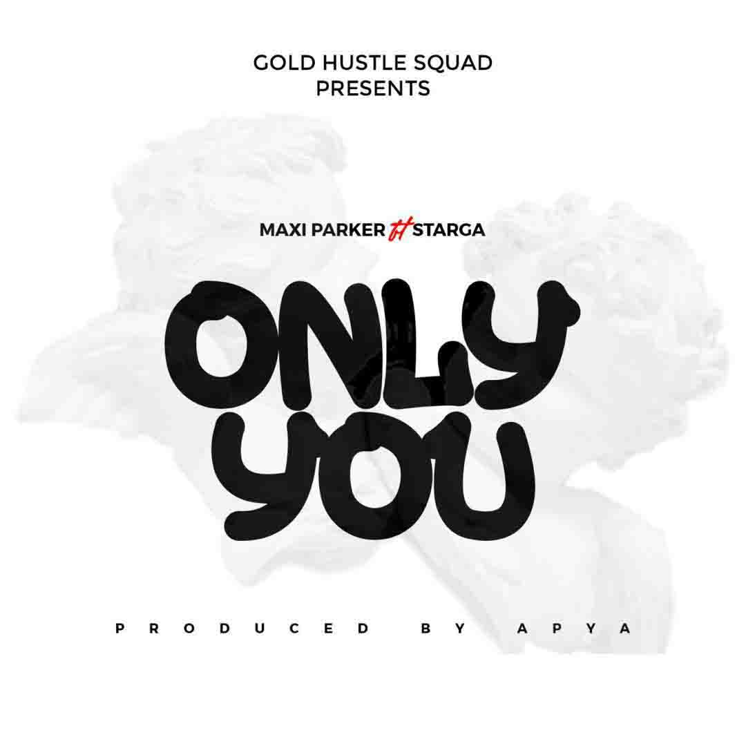 DOWNLOAD MP3: Maxi Packer Ft Starga — Only You