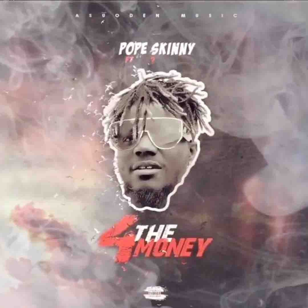 DOWNLOAD MP3: Pope Skinny ft Shatta Wale - 4 The Money