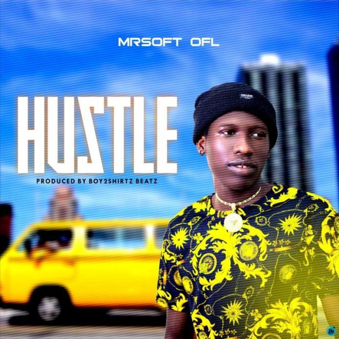 DOWNLOAD MP3: Mrsoft Ofl - Hustle