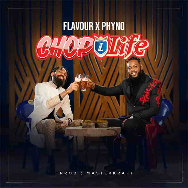 DOWNLOAD MP3: Flavour ft. Phyno – Chop Life