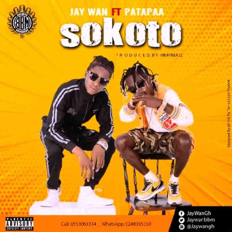DOWNLOAD MP3: Jay Wan ft Patapaa - SoKoto