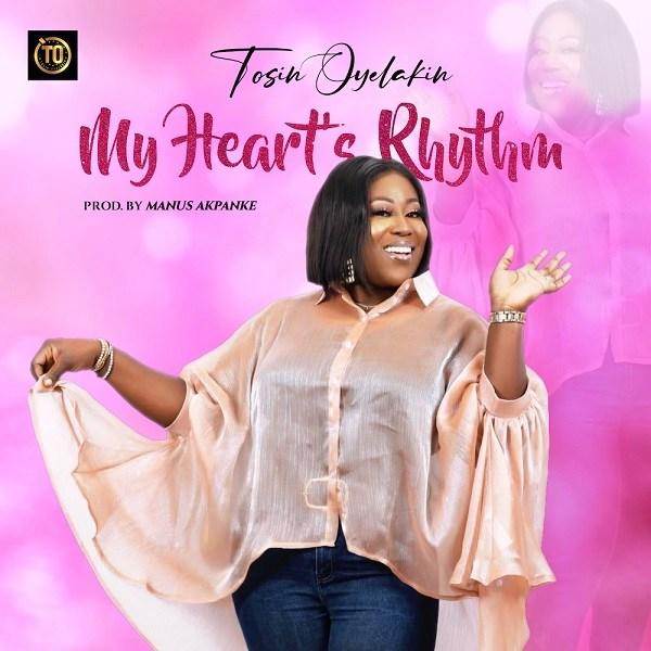 DOWNLOAD MP3: My Heart's Rhythm – Tosin Oyelakin
