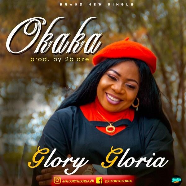 DOWNLOAD MP3: Okaka – Glory Gloria