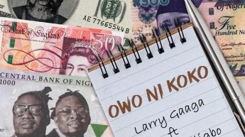 DOWNLOAD MP3: Larry Gaaga ft. Umu Obiligbo – Owo Ni Koko