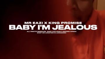 DOWNLOAD Video: Mr Eazi x King Promise – Baby I'm Jealous