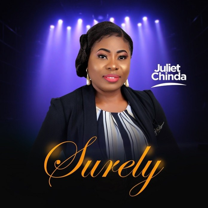 DOWNLOAD MP3: Surely – Juliet Chinda