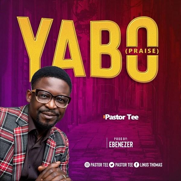 DOWNLOAD MP3: Yabo – Pastor Tee