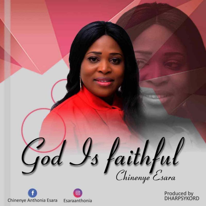 DOWNLOAD MP3: Chinenye Esara – God Is Faithful