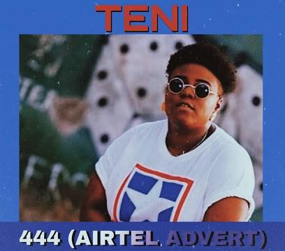DOWNLOAD MP3: Teni – 444 (Airtel Advert)