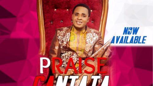 DOWNLOAD MP3: Praise Cantata – Music Prophet