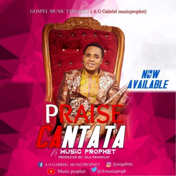 DOWNLOAD MP3: Praise Cantata – Music Prophet