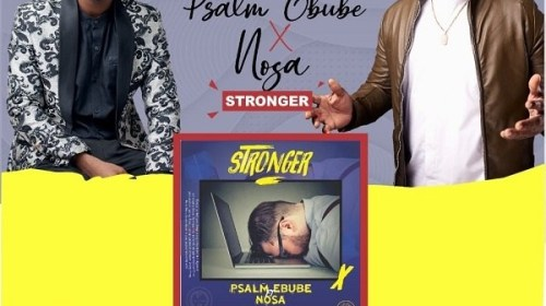 DOWNLOAD MP3: Stronger – Psalm Ebube Ft. Nosa