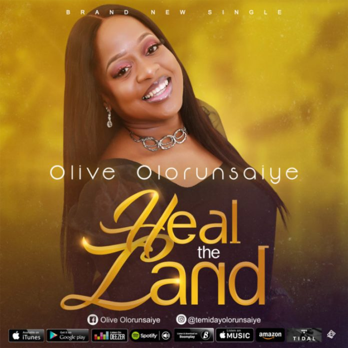 DOWNLOAD MP3: Olive Olorunsaiye – Heal The Land