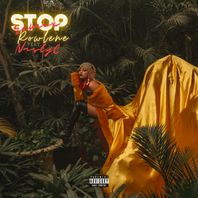 DOWNLOAD mp3: Rowlene ft. Nasty C – Stop (Remix)