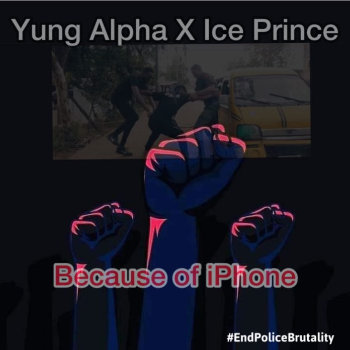 DOWNLOAD MP3: Yung Alpha x Ice Prince – Because Of iPhone