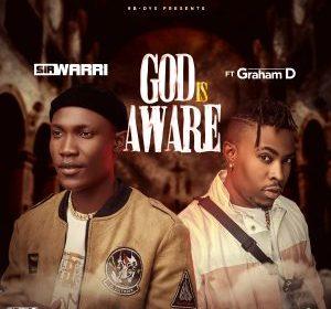 DOWNLOAD MP3: Sir Warri Ft Graham D – God Is Aware