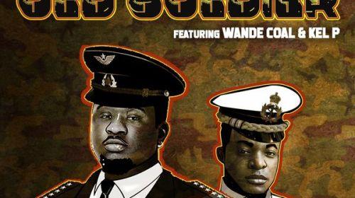DOWNLOAD MP3: Wande Coal ft. Kel P – Old Soldier