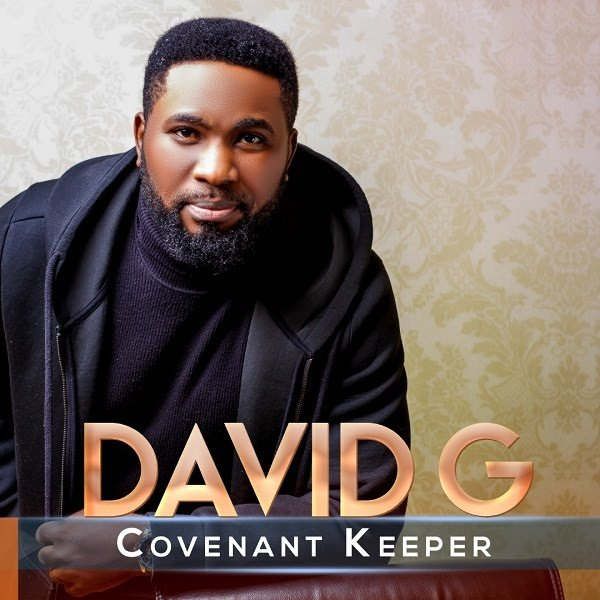 DOWNLOAD MP3: Covenant Keeper – David G