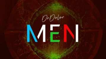 DOWNLOAD MP3: Dr Dolor – Men