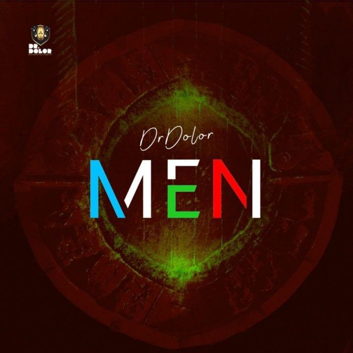 DOWNLOAD MP3: Dr Dolor – Men<