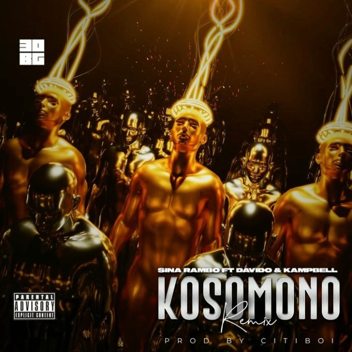 DOWNLOAD: Sina Rambo ft. Davido, Kampbell – Kosomono (Remix)