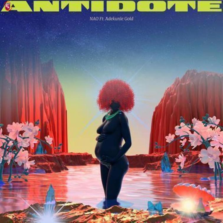 DOWNLOAD Mp3: Nao Ft. Adekunle Gold – Antidote