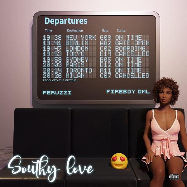DOWNLOAD Mp3: Peruzzi ft. Fireboy DML – Southy Love