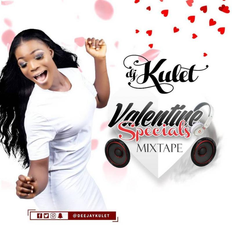 DOWNLOAD: DJ Kulet – Valentine Specials Mixtape