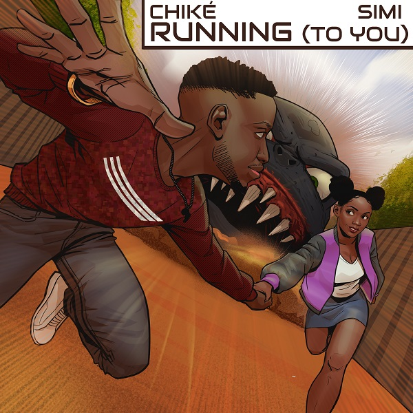 DOWNLOAD MP3: Chike x Simi – Running (To You)