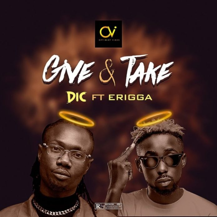 DIC ft. Erigga – Give & Take (Mp3 Download)
