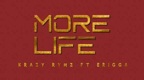 DOWNLOAD AUDIO: Krazy Rymz ft. Erigga – More Life