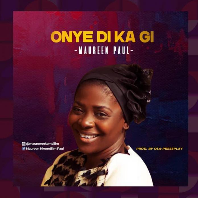 Oyne Di Ka Gi – Maureen Paul (Mp3 Download)