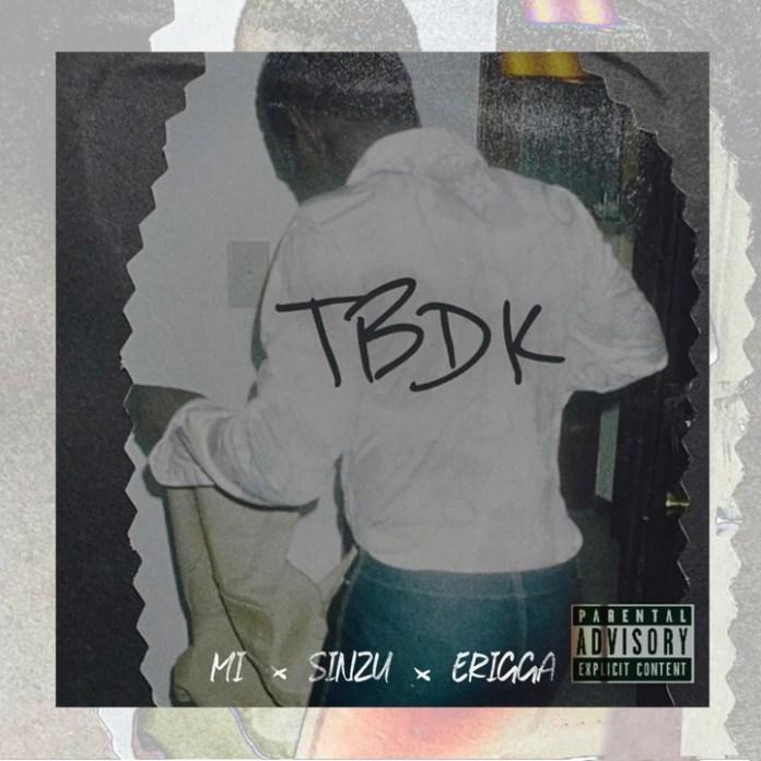 DOWNLOAD MP3: MI Abaga ft. Sinzu x Erigga – TBDK
