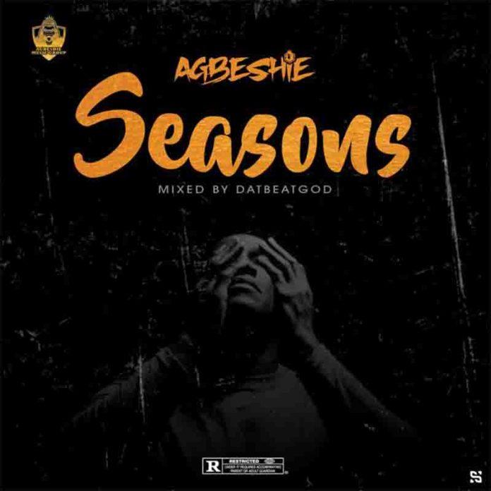 DOWNLOAD MP3: Agbeshie - Seasons