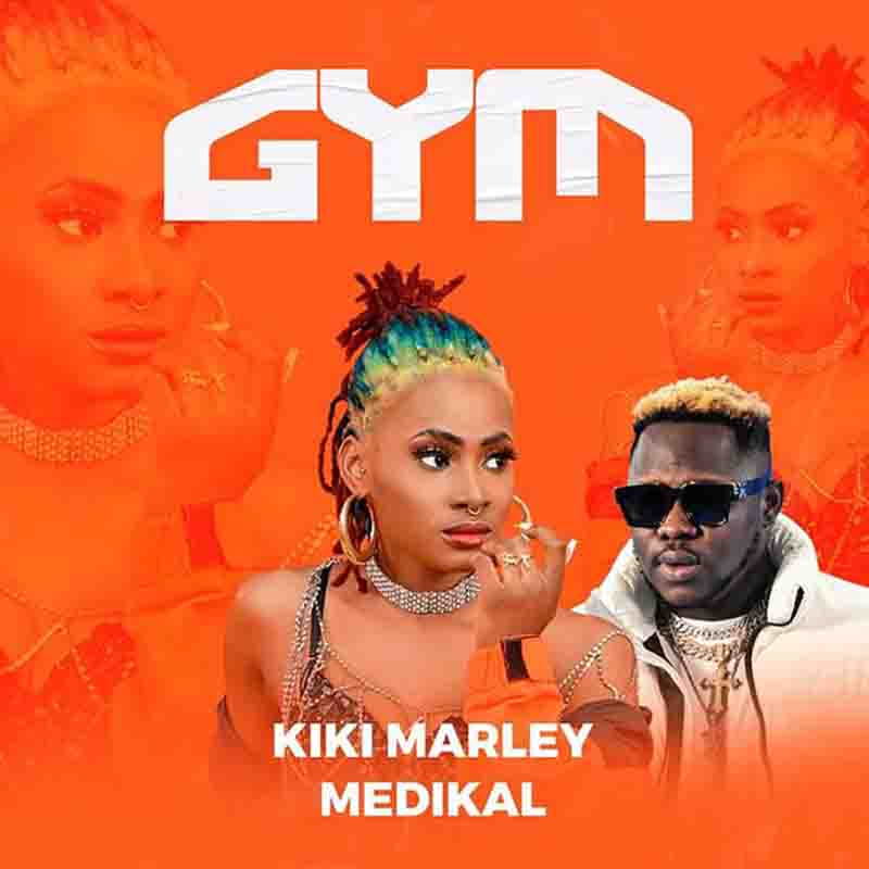 DOWNLOAD MP3: Kiki Marley - Gym Ft. Medikal
